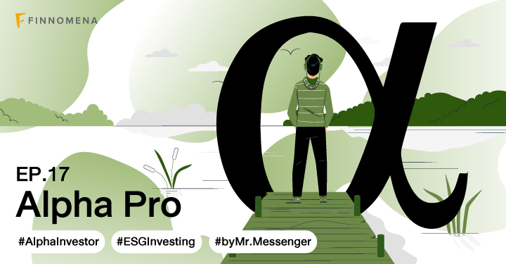 ESG Investing จะสร้างผลตอบแทนจากการลงทุนให้เราได้จริงหรือ? I Alpha Pro EP.17