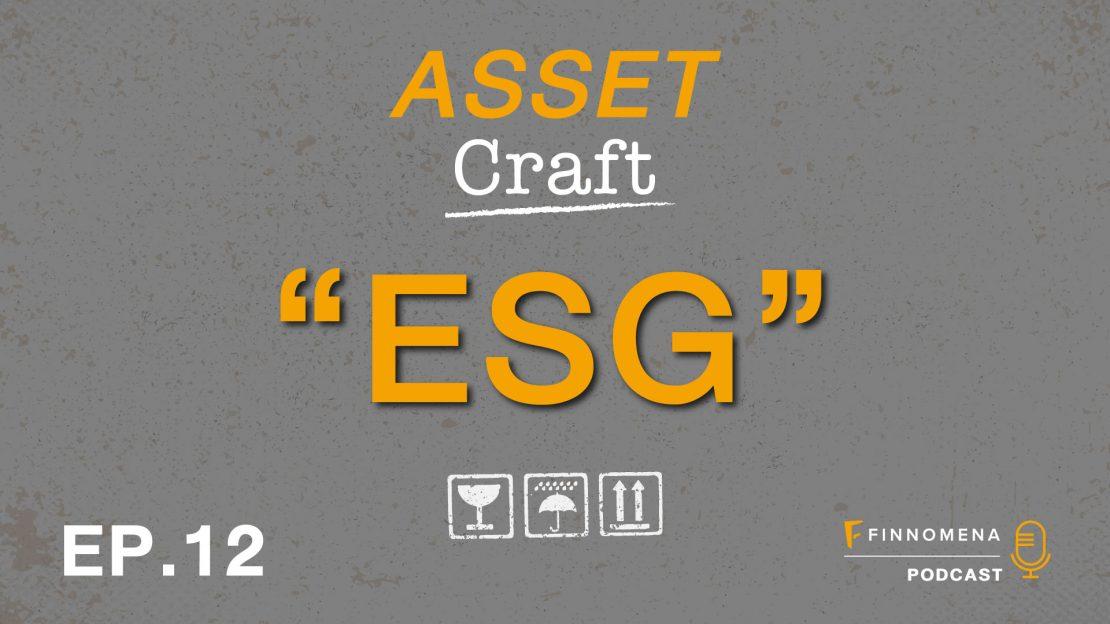 """Asset Craft Podcast Ep.11 : """"ESG"""""""
