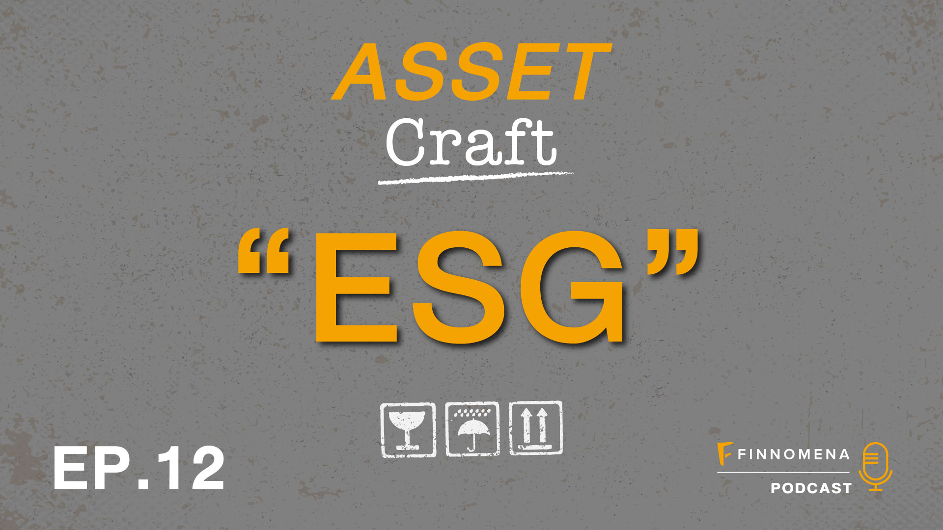 "Asset Craft Podcast Ep.11 : ""ESG"""