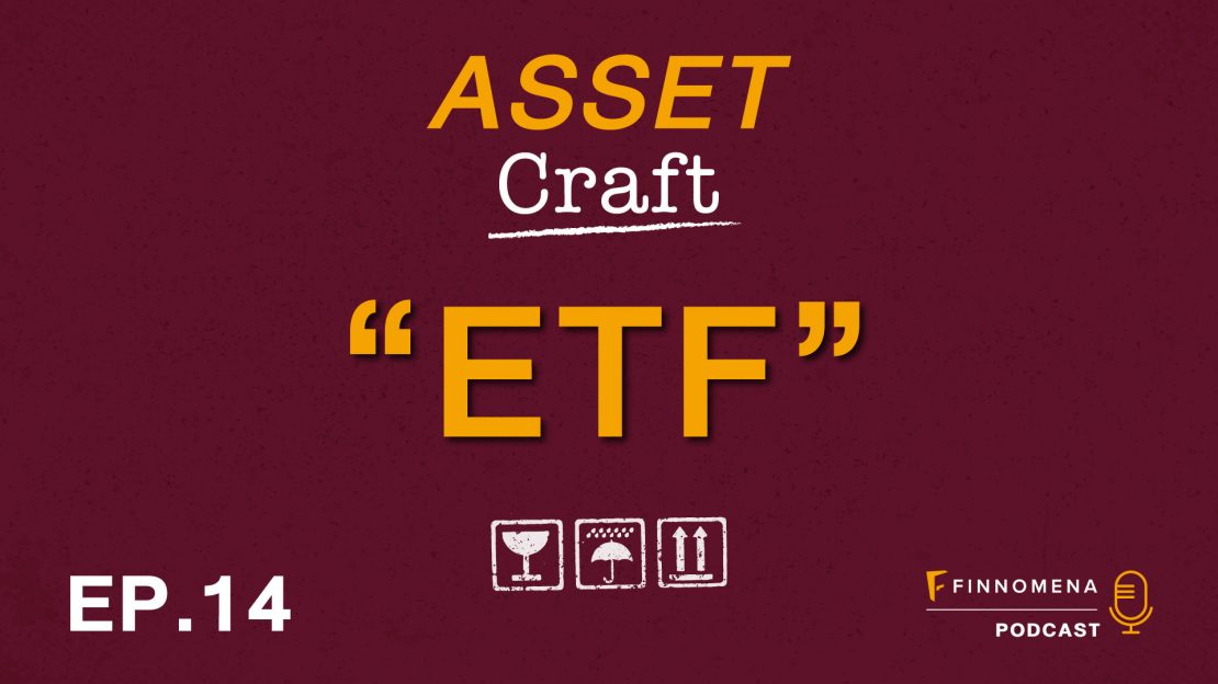 "Asset Craft Podcast Ep.14 : ""ETF"""
