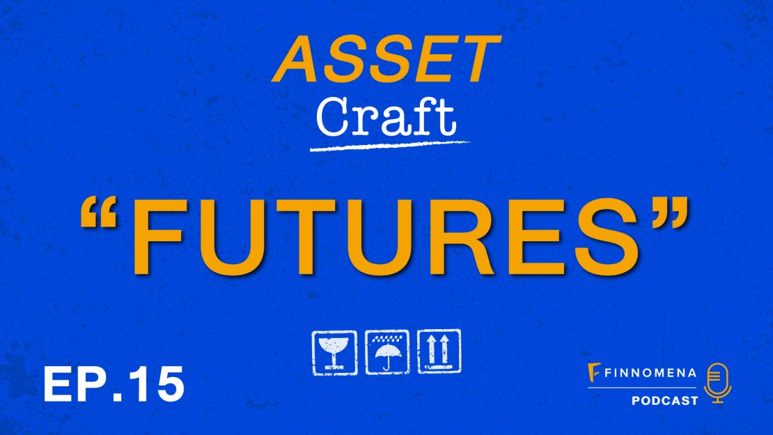 "Asset Craft Podcast Ep.15 : ""Futures"""