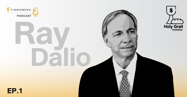 Holy Grail Podcast EP1 : Ray Dalio